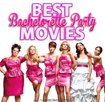 These Are The Best Bachelorette Party Movies For Your Slumber
