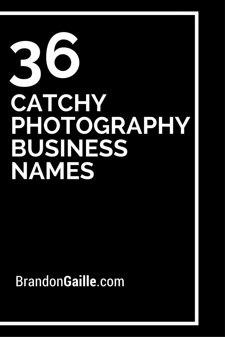 150 Catchy Photography Business Names Photography Names Business