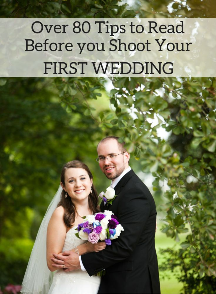 Over 80 Tips For Shooting Your First Wedding Wedding