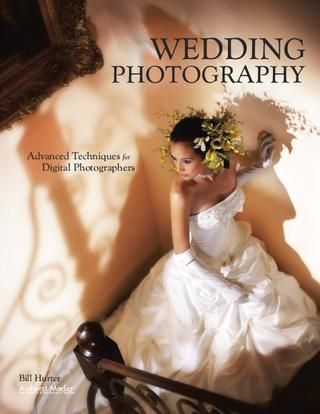 Wedding Photography Advanced Techniques For Digital